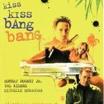 kiss, bang, kiss kiss bang bang, robert downey jr, val kilmer, michelle monaghan
